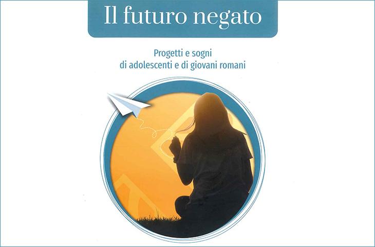 Il futuro negato. Progetti e sogni di adolescenti e di giovani romani