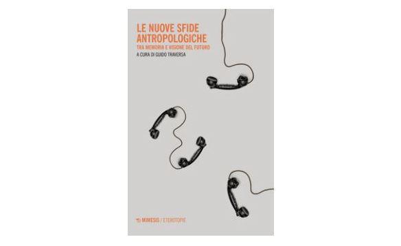 """Pubblicati gli atti del convegno """"Le nuove sfide antropologiche: tra memoria e visione del futuro"""""""