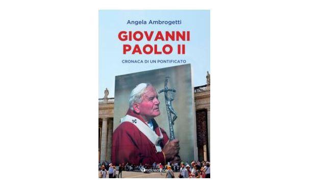 Giovanni Paolo II. Cronaca di un pontificato