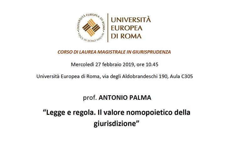 """Incontro su """"Legge e regola. Il valore nomopoietico della giurisdizione"""" – prof. Antonio Palma"""