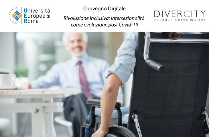 """Convegno Digitale: """"Rivoluzione inclusiva: intersezionalità come evoluzione post Covid-19"""""""
